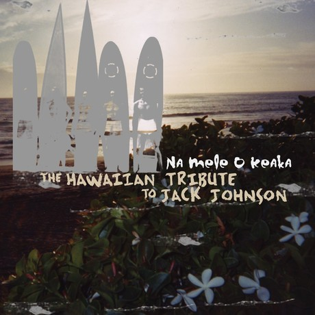 na-mele-o-keaka-the-hawaiian-tribute-to-jack-johnson